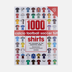 Книга Universe Publishing 1000 Football Shirts: Colors Of The Beautiful Game