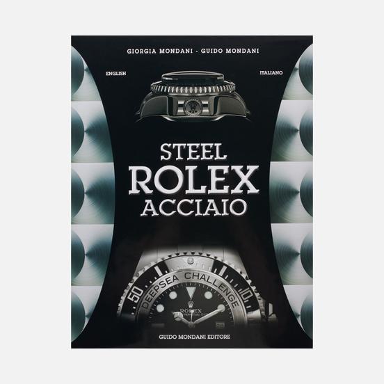 Книга Guido Mondani Editore Steel Rolex Acciaio