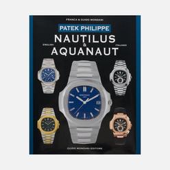 Книга Guido Mondani Editore Patek Philippe Nautilus And Aquanaut