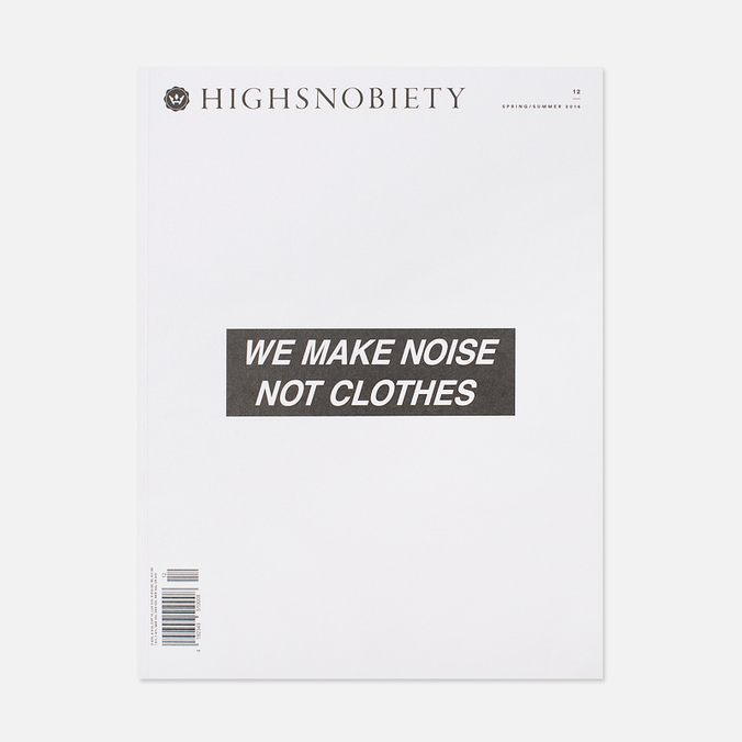 Журнал Highsnobiety Issue 12 Spring/Summer 2016 - We Make Noise